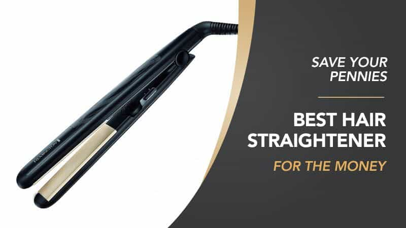 Best Hair Straighteners For The Money Ultimate Guide May 2018 Uk