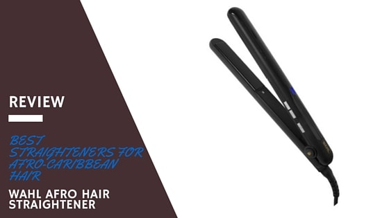 Best straighteners for afro-CARIBBEAN hair