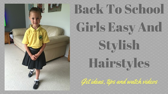 Back To School Girls Easy And Stylish Hairstyles